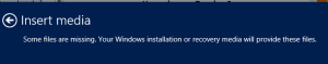 Some files are missing. Your Windows installation or recovery media will provide these files.